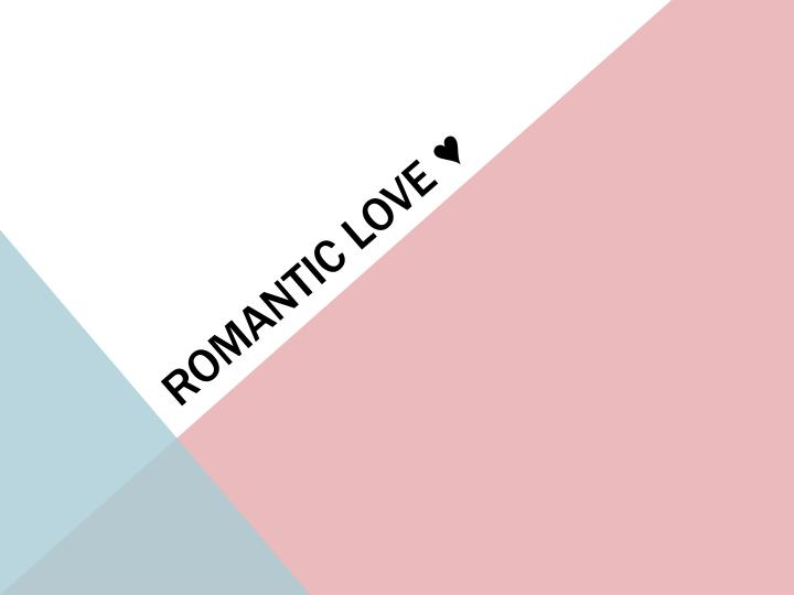ROMANTIC LOVE ♥