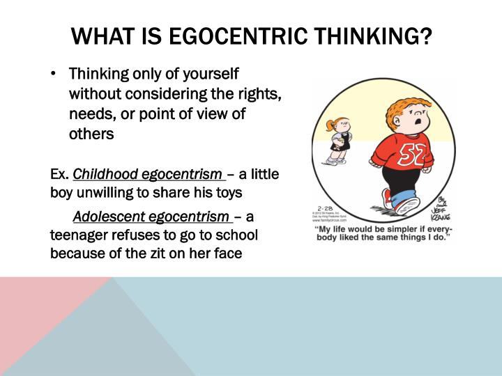 What is egocentric thinking?