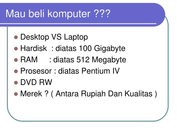Mau beli komputer ???