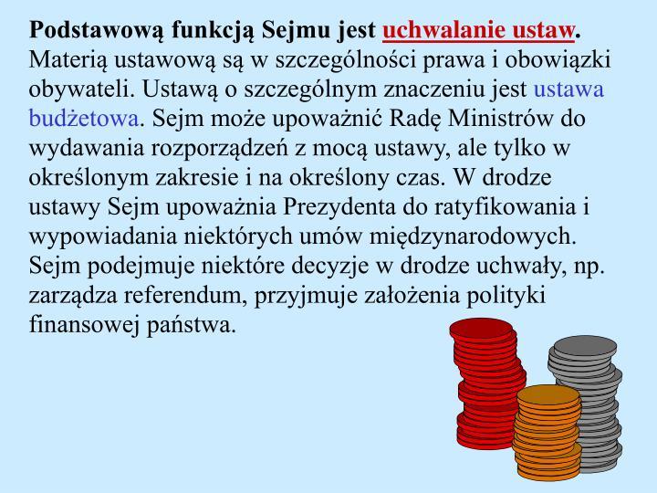 Podstawową funkcją Sejmu jest