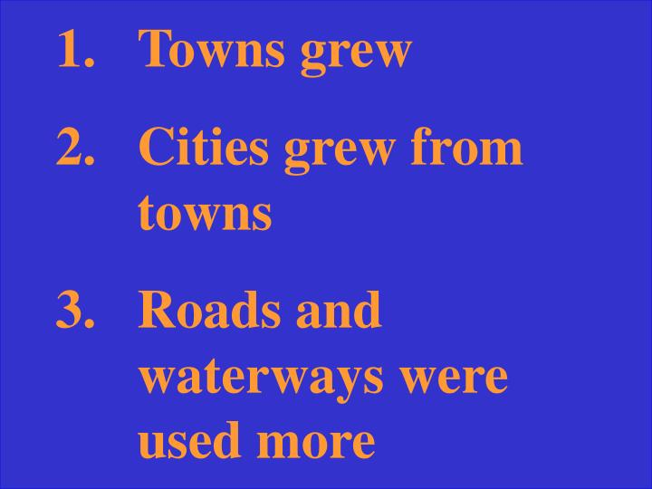 Towns grew