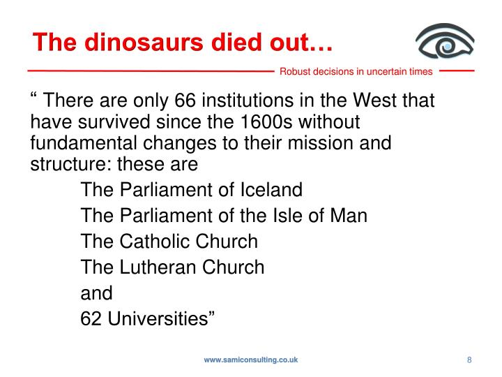 The dinosaurs died out…