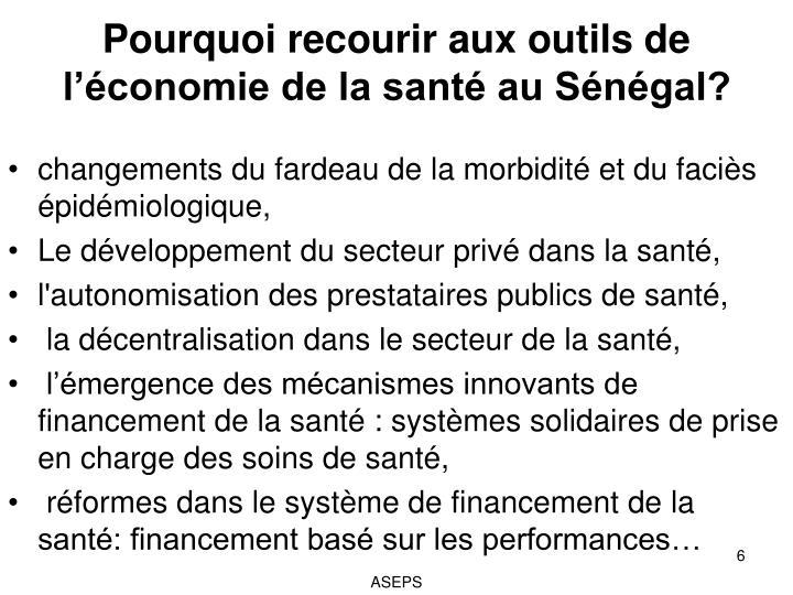 Pourquoi recourir aux outils de l'économie de la santé au Sénégal?
