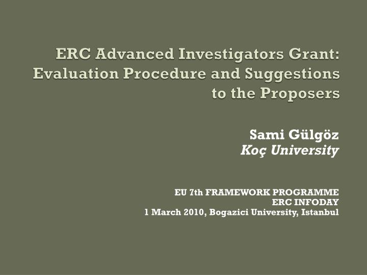 Erc advanced investigators grant evaluation procedure and suggestions to the proposers