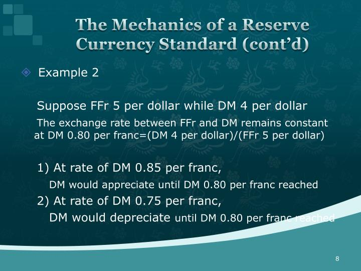 The Mechanics of a Reserve Currency Standard (cont'd)