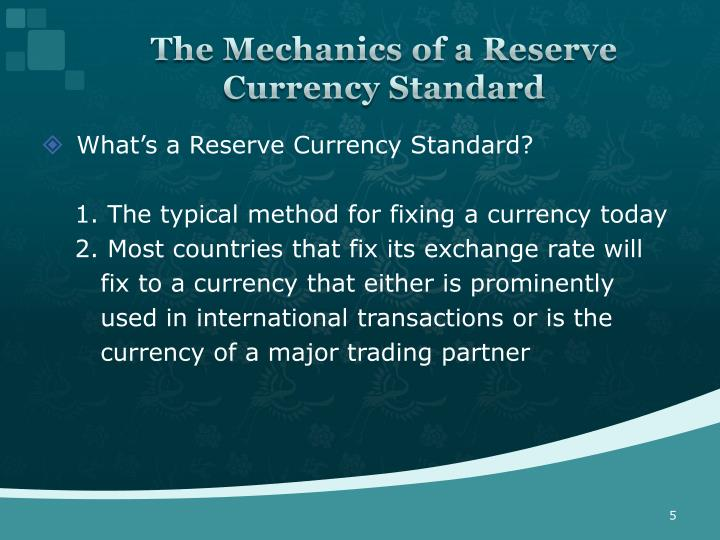 The Mechanics of a Reserve Currency Standard