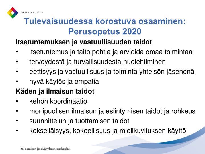 Tulevaisuudessa korostuva osaaminen: Perusopetus 2020