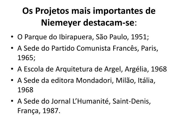 Os Projetos mais importantes de Niemeyer destacam-se