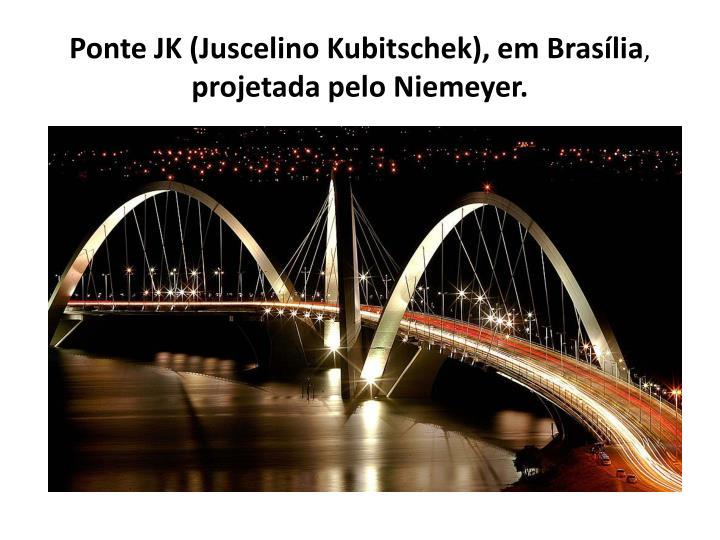 Ponte JK (Juscelino Kubitschek), em Brasília