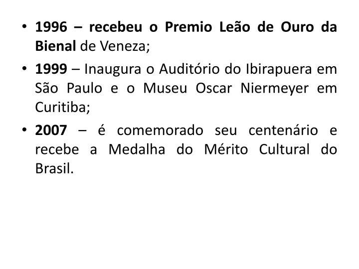 1996 – recebeu o Premio Leão de Ouro da Bienal