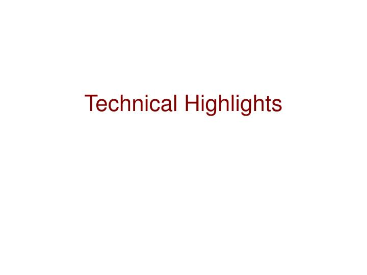 Technical Highlights