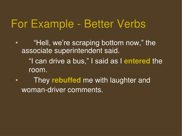 For Example - Better Verbs