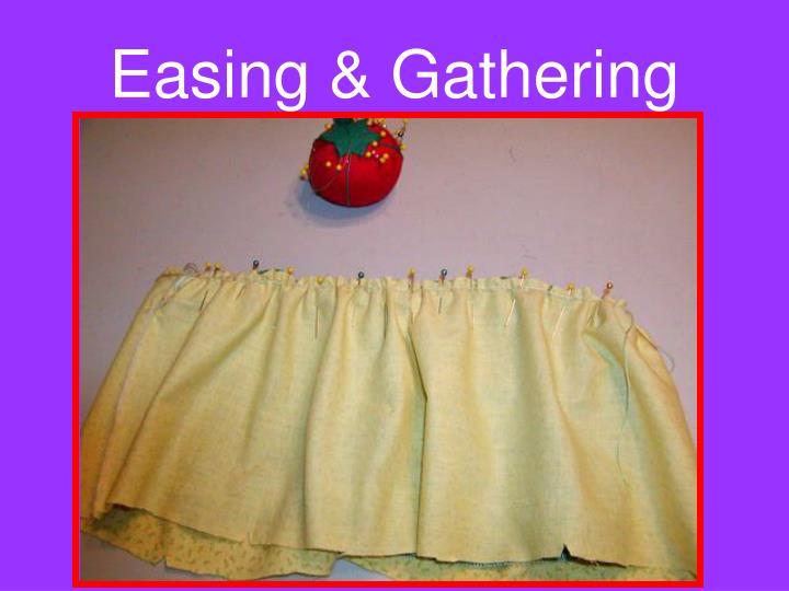 Easing & Gathering