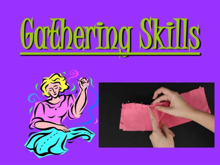 Gathering Skills
