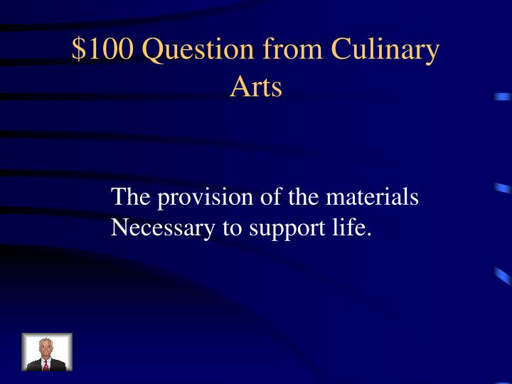 $100 Question from Culinary Arts