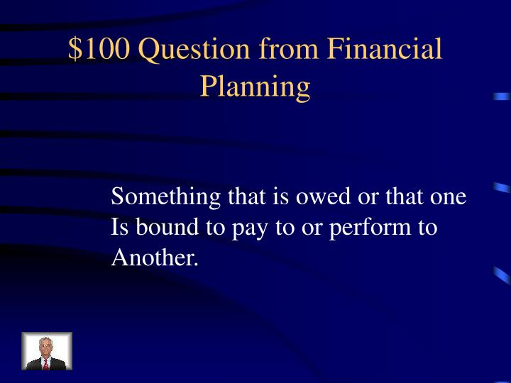 $100 Question from Financial Planning