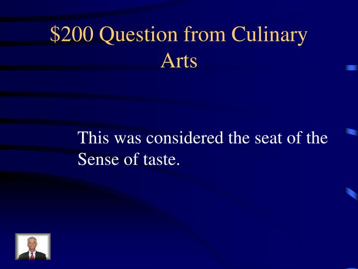 $200 Question from Culinary Arts