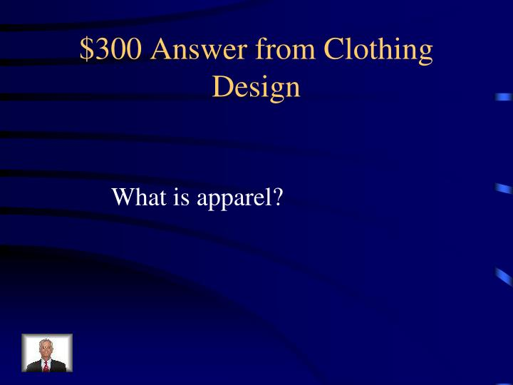 $300 Answer from Clothing Design