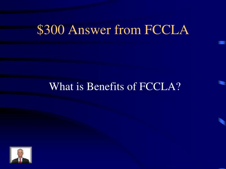 $300 Answer from FCCLA