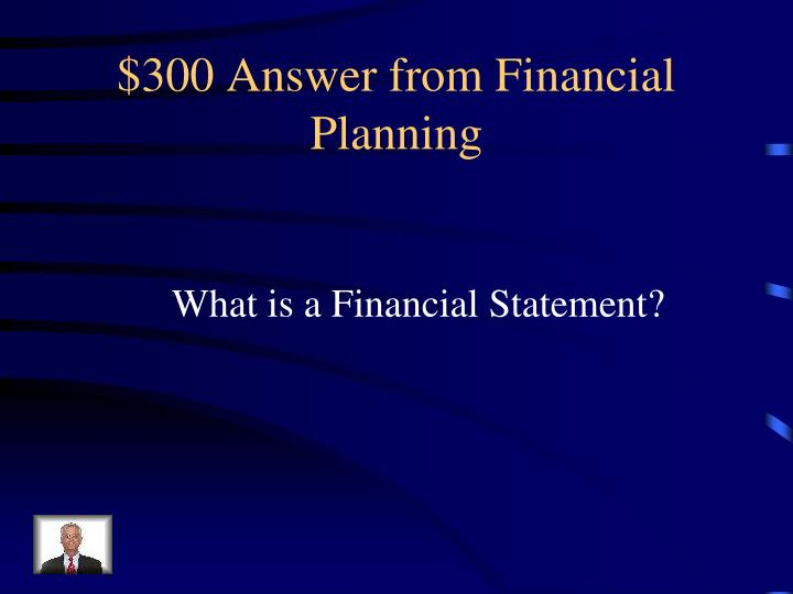 $300 Answer from Financial Planning