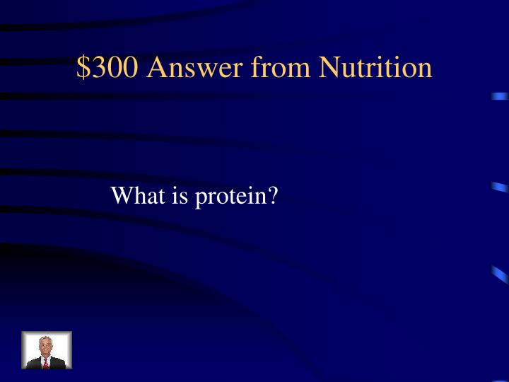$300 Answer from Nutrition