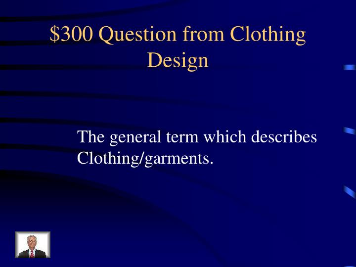 $300 Question from Clothing Design