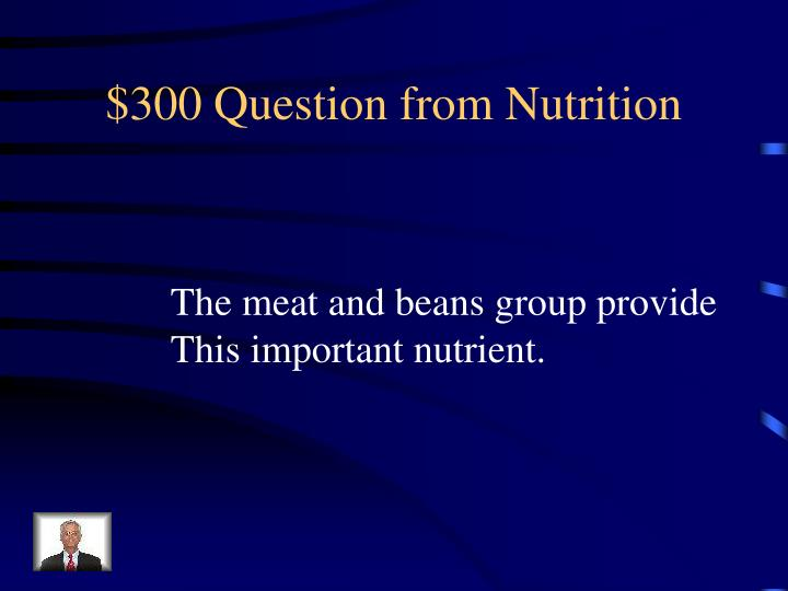$300 Question from Nutrition