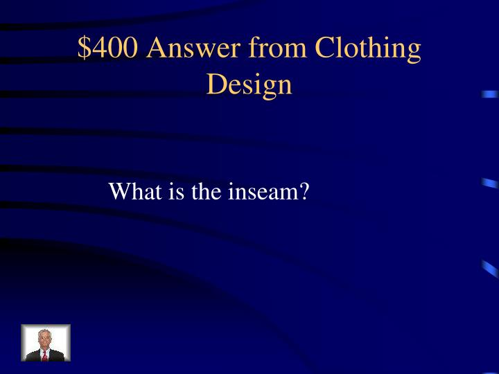 $400 Answer from Clothing Design