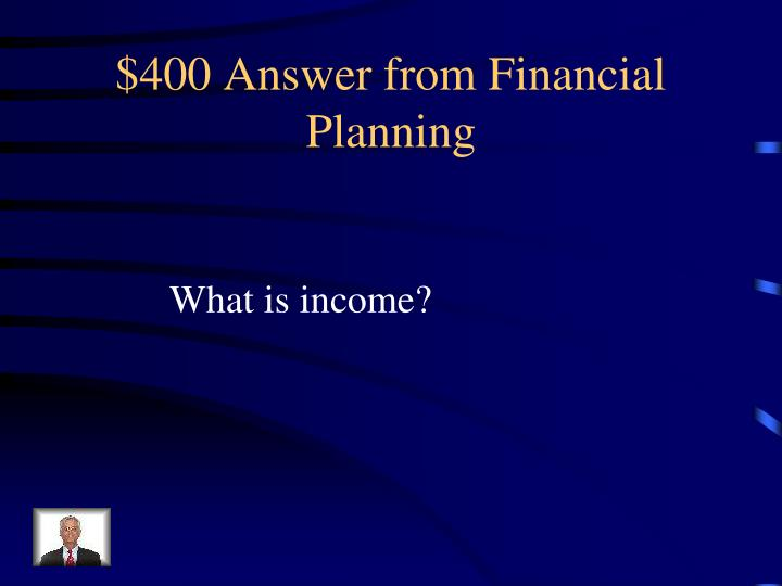 $400 Answer from Financial Planning