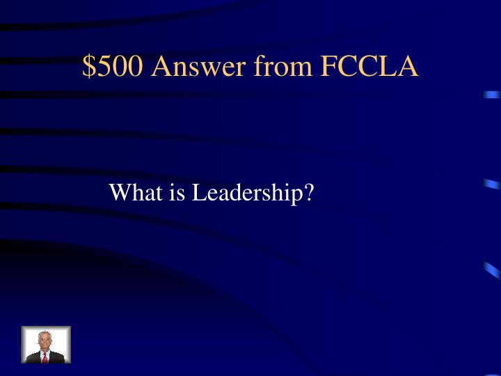 $500 Answer from FCCLA