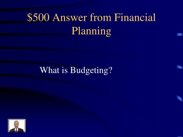 $500 Answer from Financial Planning