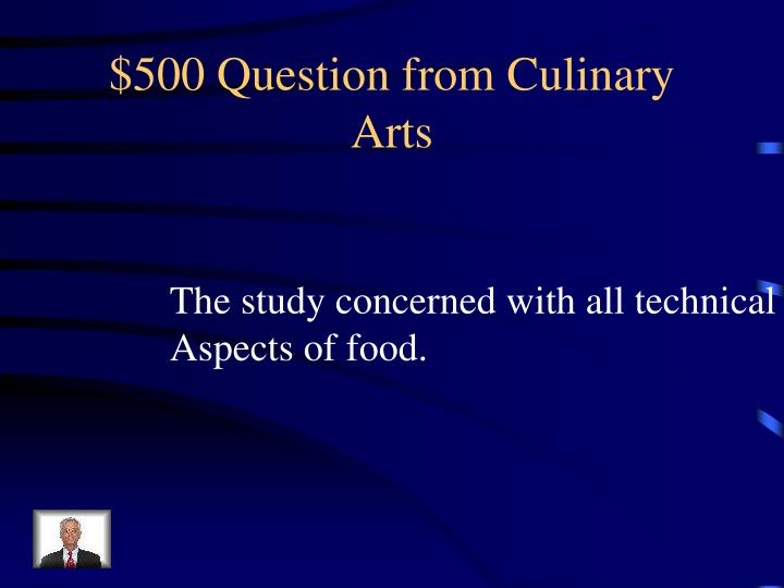 $500 Question from Culinary Arts