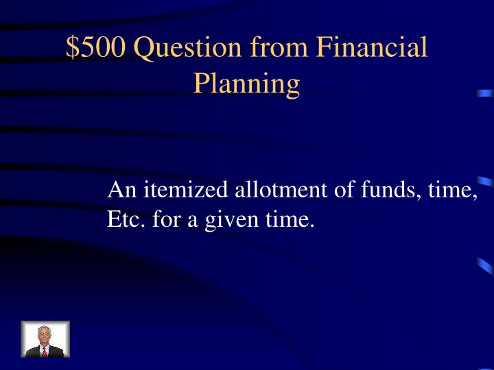 $500 Question from Financial Planning