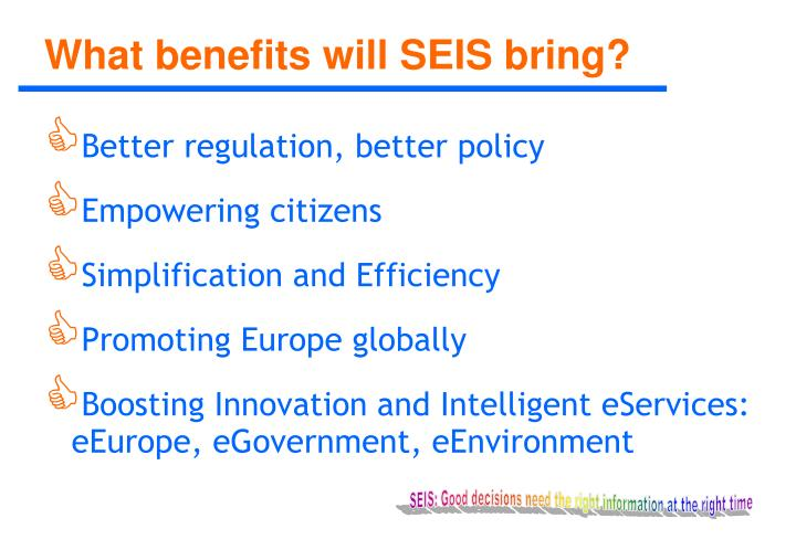 What benefits will SEIS bring?