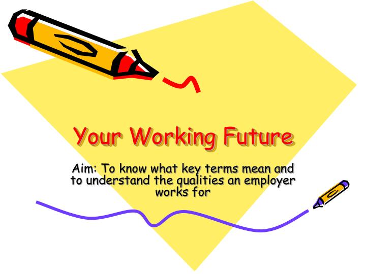 Your working future