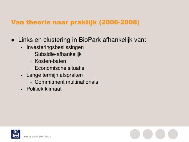 Van theorie naar praktijk (2006-2008)