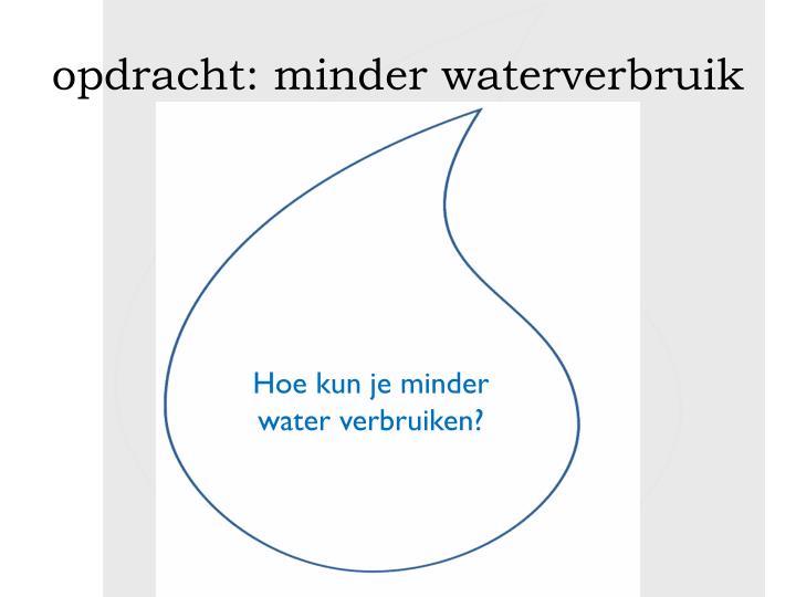opdracht: minder waterverbruik