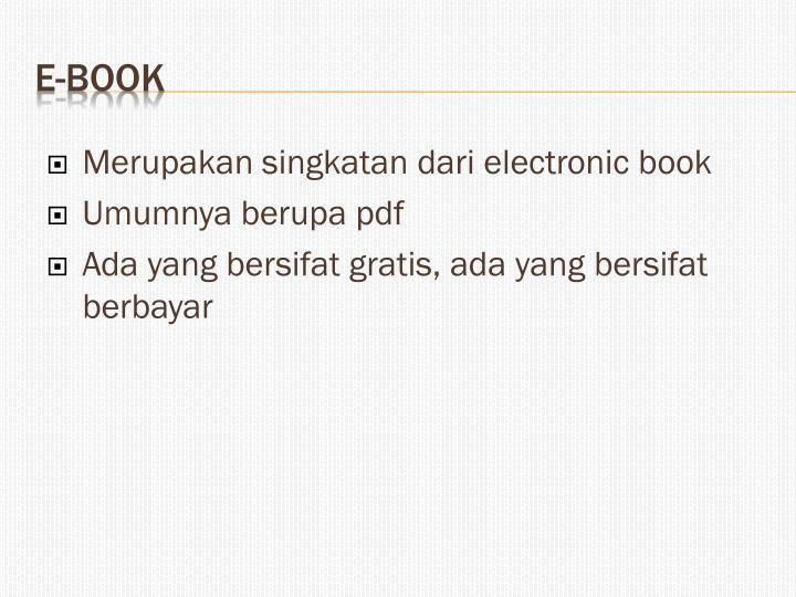 Merupakan singkatan dari electronic book