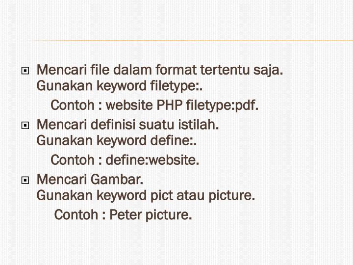Mencari file dalam format tertentu saja.