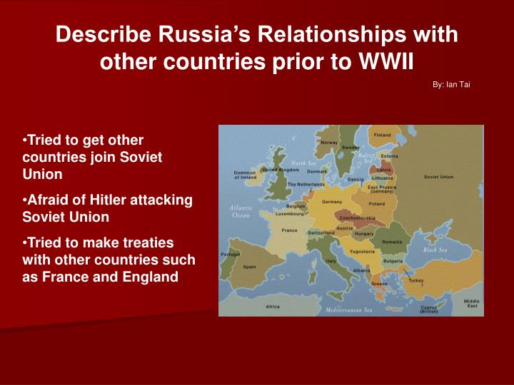 Describe Russia's Relationships with other countries prior to WWII
