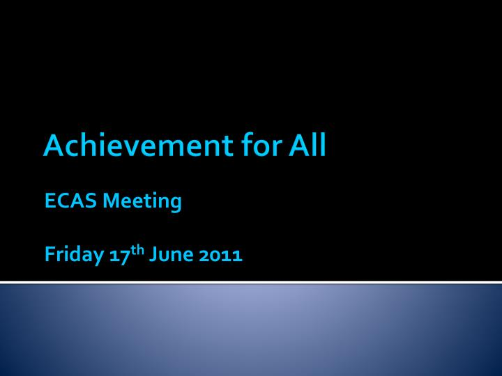 Ecas meeting friday 17 th june 2011