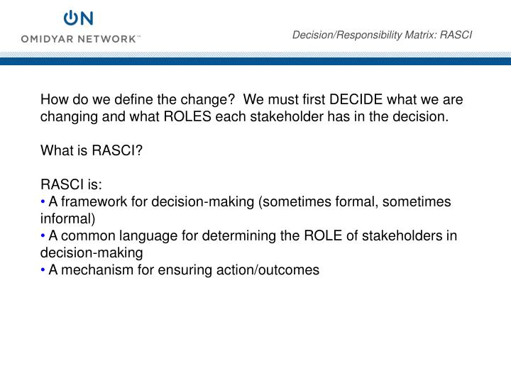 Decision/Responsibility Matrix: RASCI