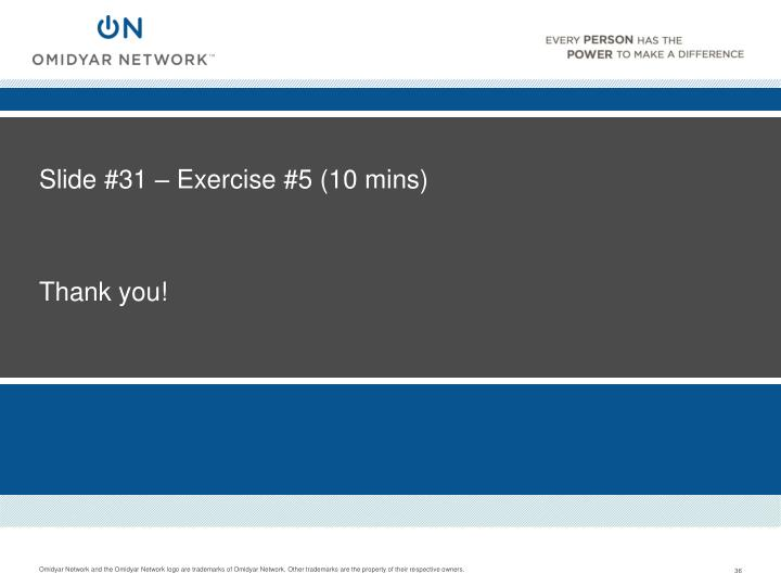 Slide #31 – Exercise #5 (10 mins)