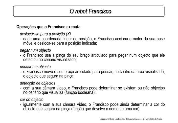 Operações que o Francisco executa