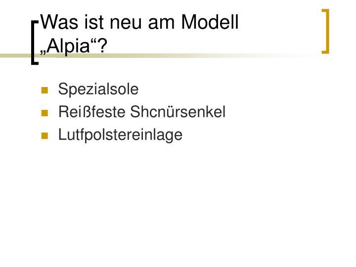 """Was ist neu am Modell  """"Alpia""""?"""