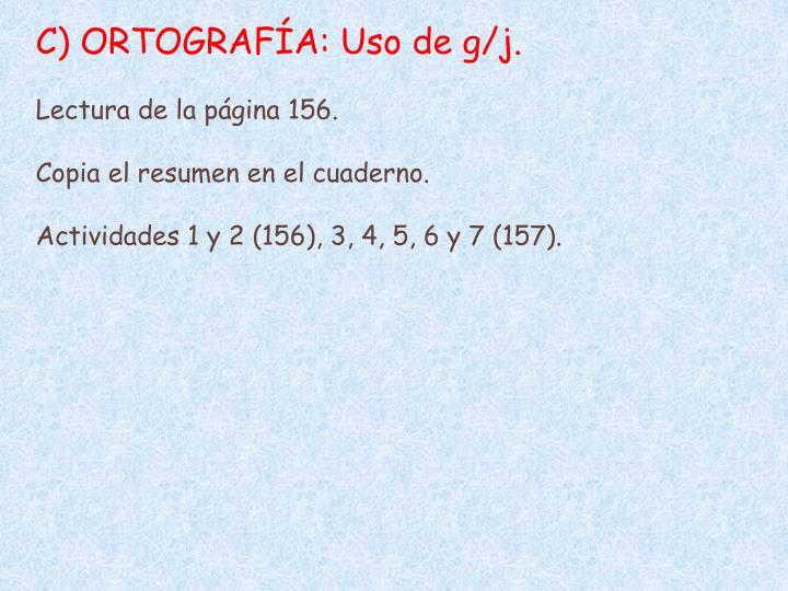 C) ORTOGRAFÍA: Uso de g/j.