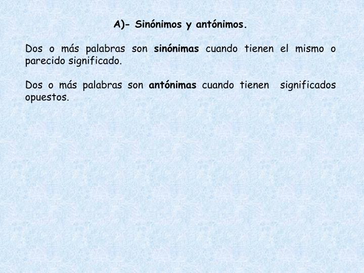 A)- Sinónimos y antónimos.