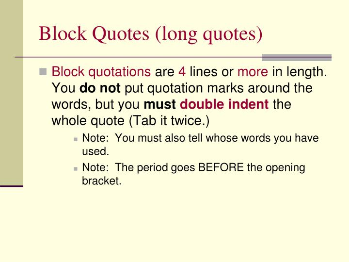 Block Quotes (long quotes)