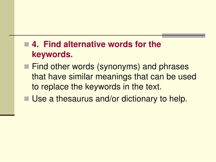 4.  Find alternative words for the keywords.