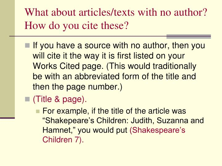 What about articles/texts with no author?  How do you cite these?